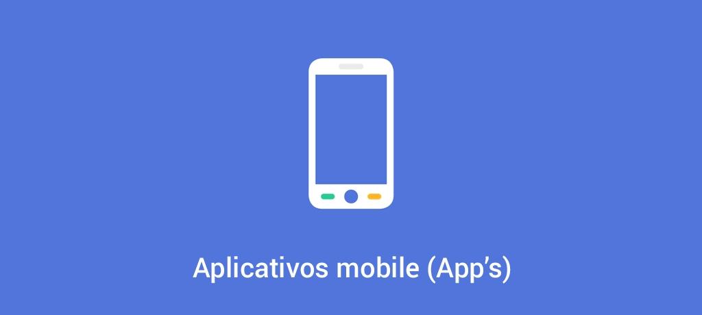 Apps - Aplicativo mobile (ios e android)