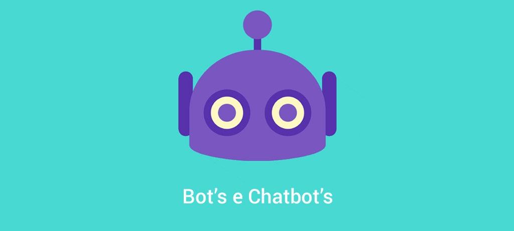 Bots, Chatbots e IA
